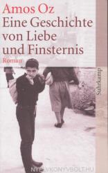 Eine Geschichte von Liebe und Finsternis - Amos Oz, Ruth Achlama (ISBN: 9783518459683)