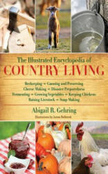 Illustrated Encyclopedia of Country Living - Abigail R. Gehring (2011)