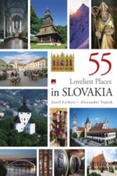 55 Loveliest Places in Slovakia - Jozef Leikert, Alexander Vojček (ISBN: 9788055147932)