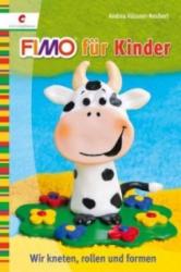 Fimo für Kinder - Andrea Küssner-Neubert (2012)