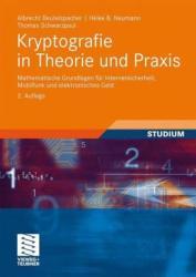 Kryptografie in Theorie und Praxis - Albrecht Beutelspacher, Heike B. Neumann, Thomas Schwarzpaul (2010)