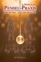 Pendel-Praxis - Seele und Geist - Charakter und Anlagen (2011)