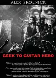 Geek to Guitar Hero - Alex Skolnick (2013)