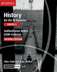 History for the Ib Diploma Paper 2 Authoritarian States (20th Century) with Cambridge Elevate Edition (ISBN: 9781108760591)
