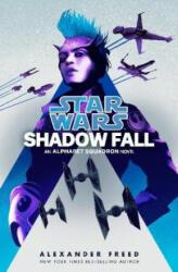 Shadow Fall (Star Wars) - Alexander Freed (ISBN: 9780593159873)