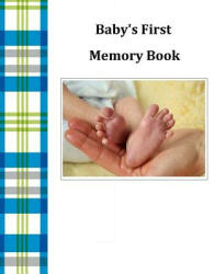 Baby's First Memory Book: Baby's First Memory Book; Baby Boy Plaid - A Wonser (ISBN: 9781503240469)