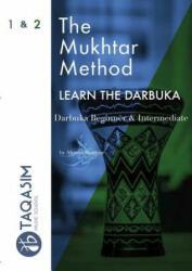Mukhtar Method - Darbuka Beginner & Intermediate - Ahmed Mukhtar (ISBN: 9780244744199)