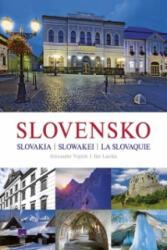 Slovensko Slovakia Slowakei La Slovaquie - Alexander Vojček, Ján Lacika (ISBN: 9788055147918)