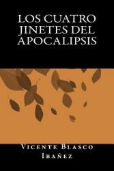 Los Cuatro Jinetes del Apocalipsis - Vicente Blasco Ibanez, Onlyart Books (2016)