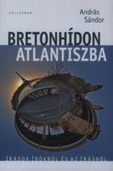 Bretonhídon Atlantiszba (2010)