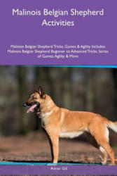 Malinois Belgian Shepherd Activities - Adrian Gill (ISBN: 9781535085519)