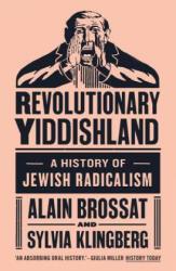 Revolutionary Yiddishland - Alain Brossat, Sylvie Klingberg (ISBN: 9781784786076)
