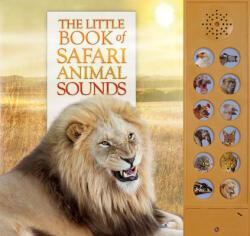 The Little Book of Safari Animal Sounds - Andrea Pinnington, Caz Buckingham (ISBN: 9780228102519)