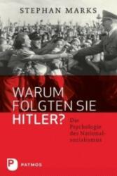 Warum folgten sie Hitler? - Stephan Marks, Heidi Mönnich-Marks (2011)