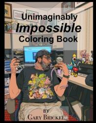 The Unimaginably Impossible Coloring Book (ISBN: 9781714985920)