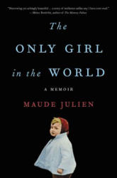 Only Girl in the World - Maude Julien, Adriana Hunter (ISBN: 9780316466622)