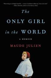 Only Girl in the World - Maude Julien, Adriana Hunter (ISBN: 9780316466622)