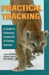 Practical Tracking - Louis Liebenberg, Adriaan Louw, Mark Elbroch (ISBN: 9780811736275)