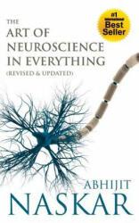 The Art of Neuroscience in Everything - Abhijit Naskar (ISBN: 9781511693233)
