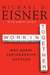 Working Together - Aaron R. Cohen, Michael D. Eisner (ISBN: 9780061732447)