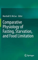 Comparative Physiology of Fasting, Starvation, and Food Limitation (2012)