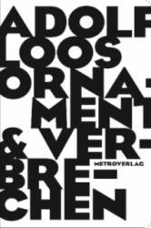 Ornament & Verbrechen - Adolf Loos, Peter Stuiber (ISBN: 9783993000912)