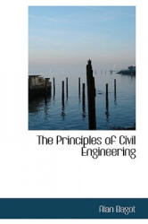 Principles of Civil Engineering - Alan Bagot (ISBN: 9781103557073)