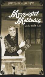 Ablonczy Bálint: Mezőségtől Moldváig (ISBN: 9789632274522)