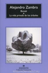 Alejandro Zambra: Bonsái y La vida privada de los árboles (ISBN: 9788433977960)