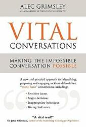 Vital Conversations - Making the Impossible Conversation Possible (2010)