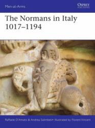 Normans in Italy 1016-1194 - Raffaele D'Amato, Andrea Salimbeti, Florent Vincent (ISBN: 9781472839466)