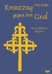 Kreuzzug gegen den Gral - Otto Rahn (2006)
