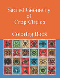 Sacred Geometry of Crop Circles Coloring Book (ISBN: 9780578643854)