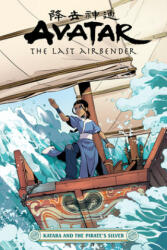 Avatar: The Last Airbender--Katara and the Pirate's Silver - Peter Wartman, Adele Matera (ISBN: 9781506717111)