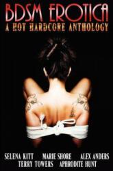 BDSM Erotica A Hot Hardcore Anthology - Selena Kitt, Marie Shore, Alex Anders (ISBN: 9781481007481)