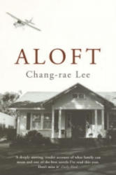 Chang-Rae Lee - Aloft - Chang-Rae Lee (ISBN: 9780747572480)