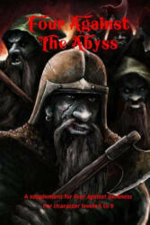 Four Against the Abyss: A Supplement for Four Against the Darkness for character levels 5 to 9 - Andrea Sfiligoi (ISBN: 9781979680202)
