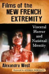 Films of the New French Extremity - Alexandra West (ISBN: 9781476663487)