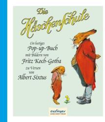 Die Häschenschule: Die Häschenschule - Ein lustiges Pop-up-Buch - Albert Sixtus, Fritz Koch-Gotha (2012)