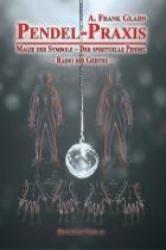 Pendel-Praxis - Magie der Symbole - Der spirituelle Pendel - Radio des Geistes (2011)