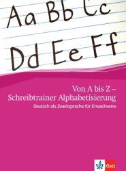 Von A bis Z - Alphabetisierungskurs fr Erwachsene / Schreibheft A1 (2011)