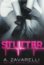 Stutter: A Dark Billionaire Romance - A Zavarelli (ISBN: 9781519269256)
