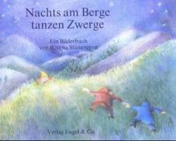 Nachts am Berge tanzen Zwerge - Bettina Stietencron, Marianne Garff, Alfred Baur, Hedwig Diestel (1991)