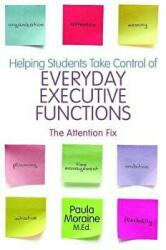 Helping Students Take Control of Everyday Executive Functions - The Attention Fix (2012)