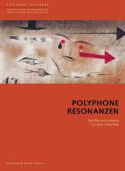 Polyphone Resonanzen - Paul Klee und Frankreich (2010)