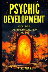 Psychic Development: Astral Projection and Auras - Alex Akana (2017)