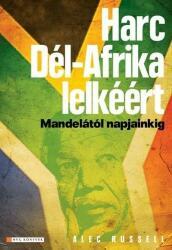 Alec Russel - Harc Dél-Afrika lelkéért (2010)