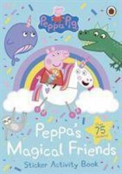 Peppa Pig: Peppa's Magical Friends Sticker Activity - Peppa Pig (ISBN: 9780241412060)