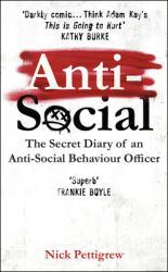 Anti-Social The secret diary of an anti-social behaviour officer (ISBN: 9781529124774)