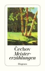Meistererzählungen - Anton Cechov, Ada Knipper, Hertha von Schulz, Gerhard Dick (ISBN: 9783257217025)